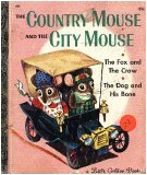 The Country Mouse and the City Mouse; The Fox and the Crow; The Dog and His Bone