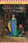 The Savage Damsel and the Dwarf by Gerald Morris