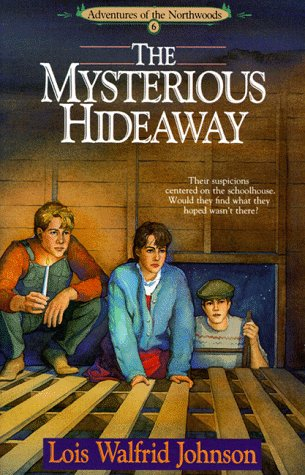 The Mysterious Hideaway (Adventures of the Northwoods #6)