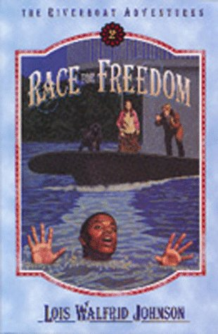 Race For Freedom (The Riverboat Adventures, #2)