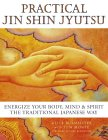 Practical Jin Shin Jyutsu: Energize Your Body, Mind, And Spirit The Traditional Japanese Way