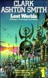 Lost Worlds: Volume 1: Zothique, Averoigne and Others