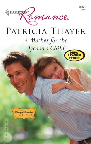 A Mother for the Tycoon's Child: Rocky Mountain Brides