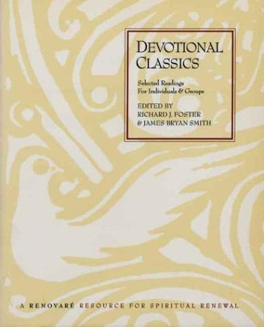 Devotional Classics: Selected Readings for Individuals and Groups