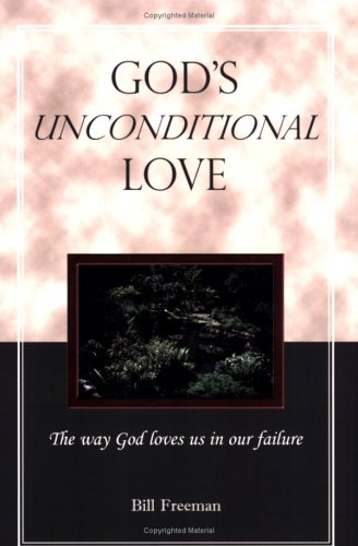 God's Unconditional Love by Bill Freeman — Reviews ...  God's Uncon...
