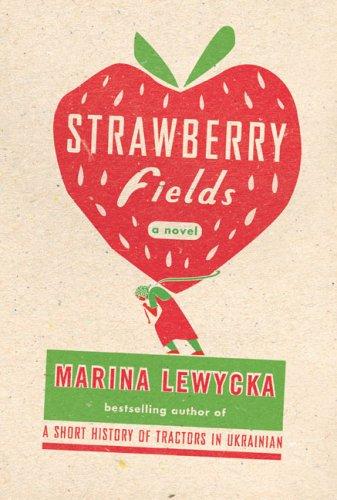 Strawberry Fields by Maria Lewycka Book Cover