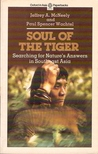 Soul of the Tiger: Searching for Nature's Answers in Southeast Asia