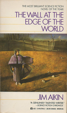 The Wall at the Edge of the World, by Jim Aikin