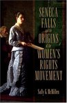Seneca Falls and the Origins of the Women's Rights Movement by Sally McMillen