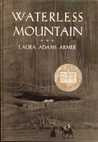 Waterless Mountain by Laura Adams Armer