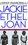 Jackie, Ethel, Joan by J. Randy Taraborrelli