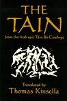 The Tain (from the Irish epic Táin Bó Cuailnge)
