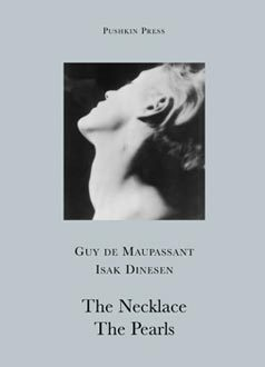book cover: the necklace by guy de maupssant; the pearls by isak dinesen