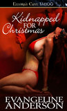 Kidnapped for Christmas by Evangeline Anderson