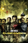Gunpowder by Joe Hill