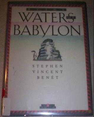 An overview of by the waters of babylon a novel by stephen vincent benet