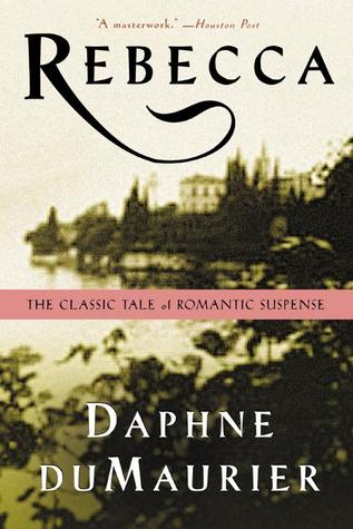 Rebecca by Daphne du Maurier | Weekly Reads | The 1000th Voice Blog