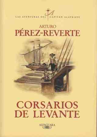 Corsarios de Levante (Alatriste, #6)