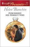 Purchased: His Perfect Wife (Wedlocked!) (Harlequin Presents, #2763)