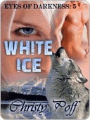 White Ice (Eyes Of Darkness, #5)