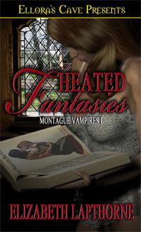 Heated Fantasies (Montague Vampires, #1)