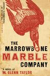 The Marrowbone Marble Company by M. Glenn Taylor