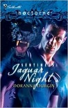 Jaguar Night (Sentinels, #1) (Harlequin Nocturne, #64)