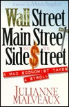 Wall Street, Main Street, and the Side Street: A Mad Economist Takes a Stroll