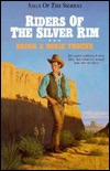Riders of the Silver Rim (Saga of the Sierras #2)