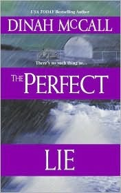 The Perfect Lie Dinah Mccall and Sharon Sala