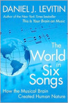 The World in Six Songs by Daniel J. Levitin