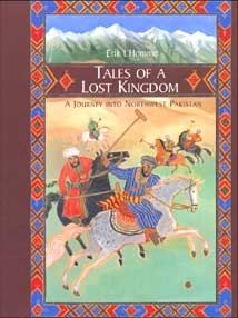 Tales of a Lost Kingdom: A Journey Into Northwest Pakistan