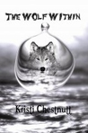 The Wolf Within by Kristi Chestnutt