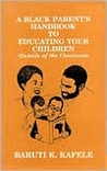 A Black Parent's Handbook to Educating Your Children (Outside of the Classroom)