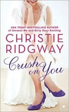 Crush on You by Christie Ridgway