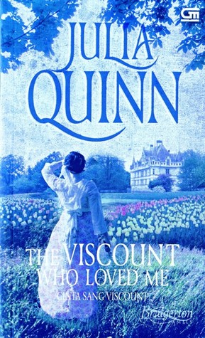 The Viscount Who Loved Me - Cinta Sang Viscount (Bridgertons, #2)