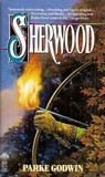 Sherwood by Parke Godwin