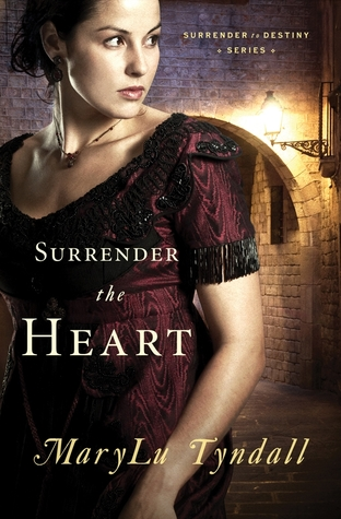 Surrender the Heart (Surrender to Destiny, #1)