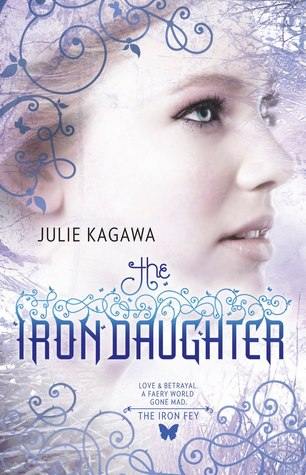 The Iron Daughter (Iron Fey #2) by Julie Kagawa | Review