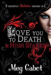 4.5 stars to Love You to Death & High Stakes (The Mediator #1-2) by Meg Cabot