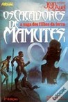 Os Caçadores de Mamutes I