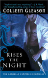 Rises The Night (Gardella Vampire Chronicles, #2)