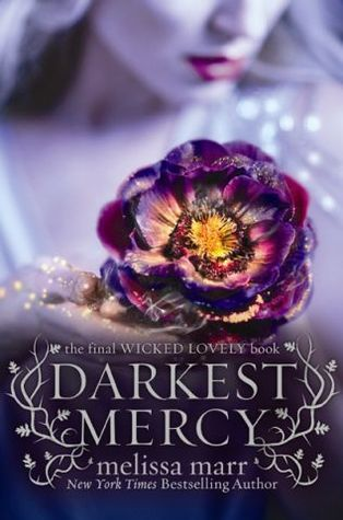 Darkest Mercy (Wicked Lovely, #5)