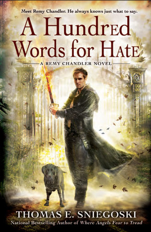 A Hundred Words for Hate (Remy Chandler, #4)  - Thomas E. Sniegoski
