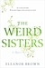 The Weird Sisters (Hardcover)