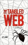 The Tangled Web by J.P. Lane