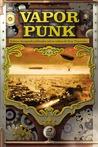Vaporpunk – Relatos Steampunk Publicados sob as Ordens de Suas Majestades