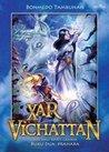 Xar & Vichattan: Prahara (Xar & Vichatan Seri Ahli Waris Cahaya, Buku Dua)