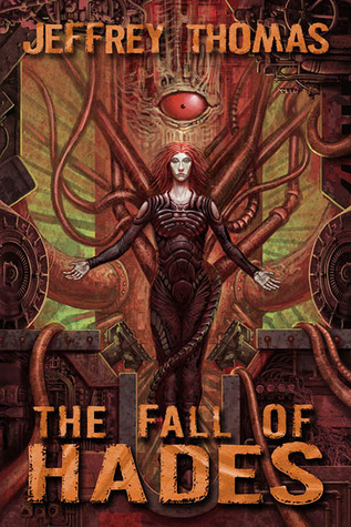 The Fall of Hades by Jeffrey Thomas