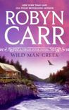 Wild Man Creek by Robyn Carr